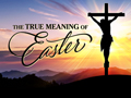Easter True Meaning