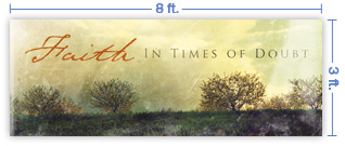 8x3 Horizontal Church Banner of Faith In Times of Doubt