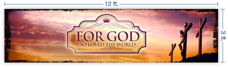 12x3 Horizontal Church Banner of For God So Loved