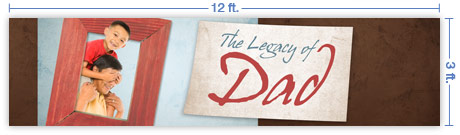 12x3 Horizontal Church Banner of The Legacy of Dad